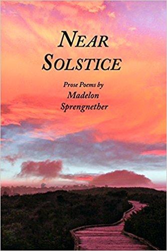 Near Solstice: Prose Poems